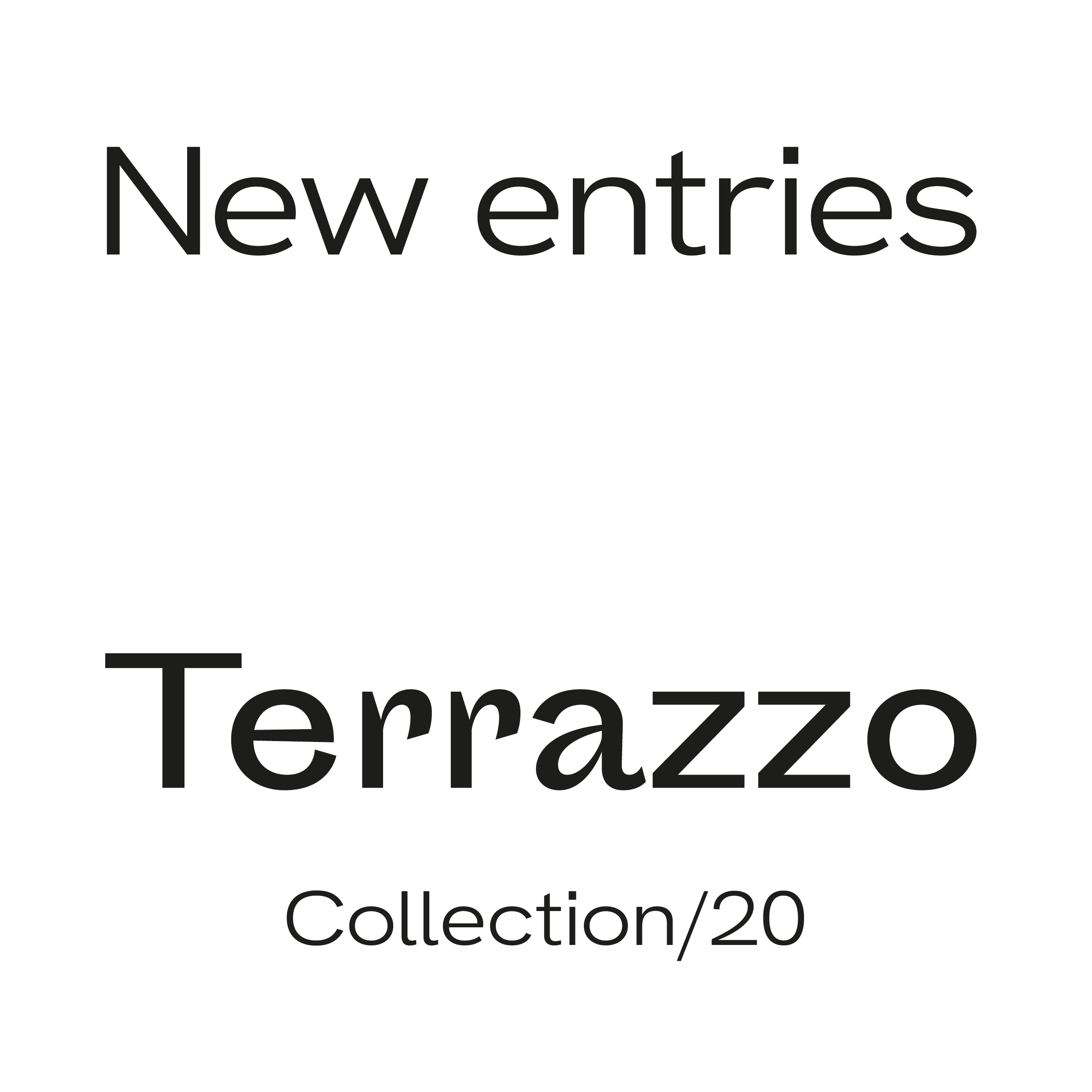 New entries TERRAZZO Collection/20